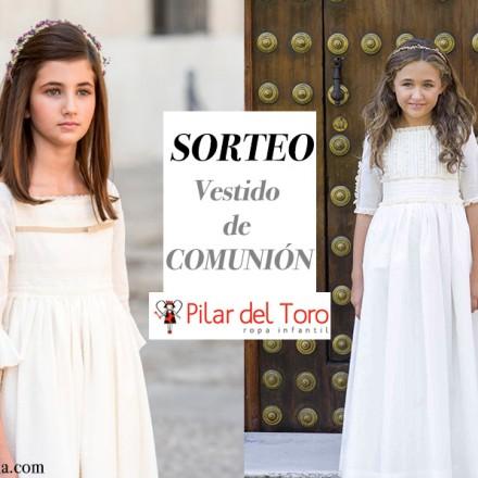Vestido de Comunión Sorteo, Trajes de Comunión 2016, La casita de Martina, Pilar del Toro, Blog Moda Infantil